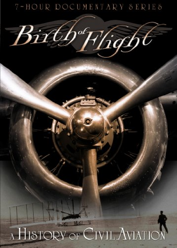 Birth of Flight: A History of Civil Aviation (Airplane Actual)