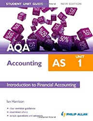AQA AS Accounting Student Unit Guide New Edition: Unit 1 Introduction to Financial Accounting (Aqa Accounting As Student Unit)