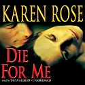 Die for Me Audiobook by Karen Rose Narrated by Tavia Gilbert