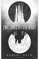 Two Skies Before Night Paperback
