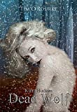 Dead Wolf (Book Six) (Kiera Hudson Series Two 6)
