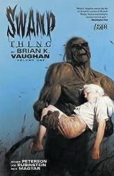 Swamp Thing by Brian K. Vaughan Vol. 1 by Vaughan, Brian K. (2014) Paperback