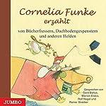 Cornelia Funke erzählt von Bücherfressern, Dachbodengespenstern und anderen Helden   Cornelia Funke