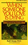 When Someone You Love Is Dying, Ruth Kopp and Stephen W. Sorenson, 0310416019