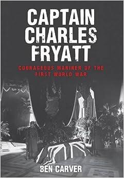 Book Captain Charles Fryatt: Courageous Mariner of the First World War