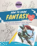 HOW TO DRAW FANTASY: Step by step drawing book