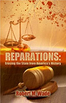 Reparations: Erasing the Stain from America's History ...