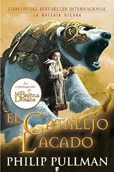 El Catalejo lacado. La Materia Oscura III (B de Books) (Spanish Edition) by [Pullman, Philip]