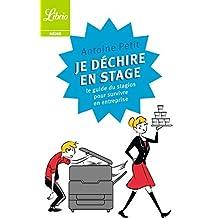 Je déchire en stage: Le guide du stagios pour survivre en entreprise (Librio Mémo)