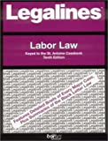 Legalines on Labor Law,- Keyed to St. Antoine, Carnes, Charles N., 0159010012
