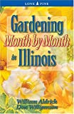img - for Gardening Month by Month in Illinois book / textbook / text book