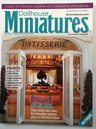 Dolls Miniature Magazine - Dollhouse Miniatures. Single Issue Magazine. 100 Pages. January February 2008. Issue 01