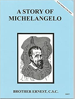 a story of michelangelo dujarie brother ernest csc in the footsteps of the saints