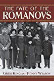 The Fate of the Romanovs by Greg King front cover