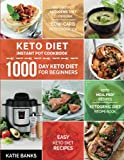 Keto Diet Instant Pot Cookbook: 1000 Day Keto Diet for Beginners: Instant Pot Ketogenic Diet Cookbook: Low-Carb Keto Cookbook: Easy Keto Diet Recipes: Keto Meal Prep Recipes:Ketogenic Diet Recipe Book