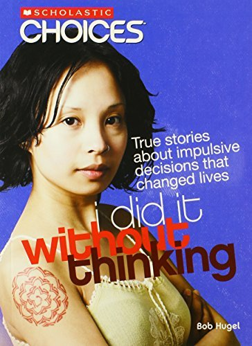 By Bob Hugel - I Did It Without Thinking: True Stories about Impulsive Decisions (2008-09-16) [Paperback]