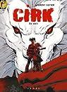 Cirk, tome 3 : En exil par Astier