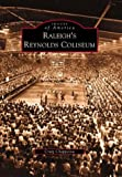 Raleigh's Reynolds Coliseum, Craig Chappelow, 0738514411
