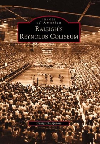 Raleigh's Reynolds Coliseum (NC) (Images of America) - Ncsu Basketball