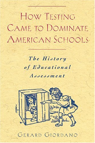how-testing-came-to-dominate-american-schools-the-history-of-educational-assessment
