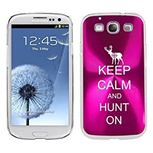 Hot Pink Samsung Galaxy S III S3 Aluminum Plated Hard Back Case Cover K1078 Keep Calm and Hunt On