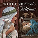 img - for Carol Heyer'sLITTLE SHEPHERD'S CHRISTMAS [Hardcover]2011 book / textbook / text book