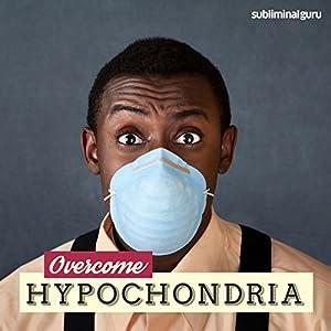 Overcome Hypochondria Speech