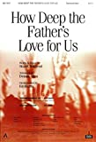 img - for How Deep the Father's Love For Us SATB book / textbook / text book