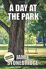 A Day At The Park: Large Print Fiction for Seniors with Dementia, Alzheimer's, a Stroke or people who enjoy simplified stories (Senior Fiction) Paperback