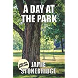 A Day At The Park: Large Print Fiction for Seniors with Dementia, Alzheimer's, a Stroke or people who enjoy simplified…