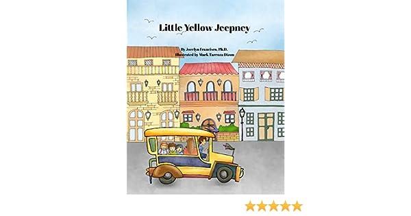 Amazon Com Little Yellow Jeepney Ebook Jocelyn Francisco Kindle Store