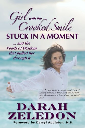 Girl with the Crooked Smile - Stuck In A Moment ... and the Pearls of Wisdom that pulled her through it ()