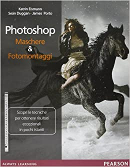 Amazonit Photoshop Maschere Fotomontaggi Ediz Illustrata