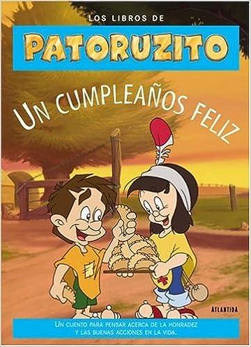 Un Cumpleanos Feliz. Libros Patoruzito (Spanish Edition ...