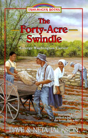 The Forty-Acre Swindle: George Washington Carver (Trailblazer Books #31)