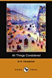 All Things Considered, G. K. Chesterton, 1406590827