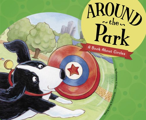 Around the Park: A Book About Circles (Know Your - Know Shape Your