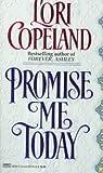 Promise Me Today, Lori Copeland, 0449147517