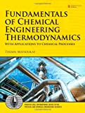 Fundamentals of Chemical Engineering Thermodynamics, Matsoukas, Themis, 0132693062