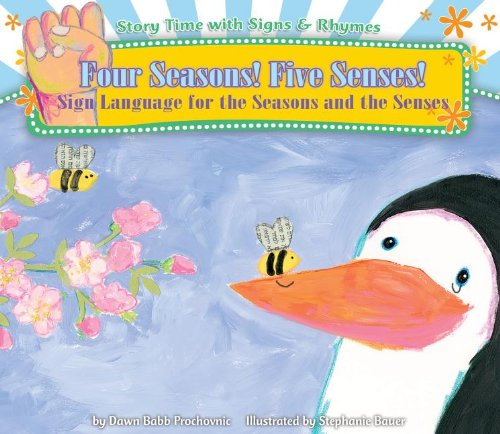 Four Seasons! Five Senses!: Sign Language for the Seasons and the Senses (Story Time With Signs & Rhymes) by Harris Communications