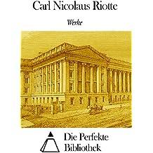 Werke von Carl Nicolaus Riotte (German Edition)