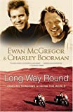 Long Way Round, Ewan McGregor and Charley Boorman, 0743499344