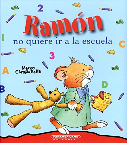 Download Ramón no quiere ir a la escuela / Ramon Doesn't Want to Go to School (Spanish Edition) pdf epub