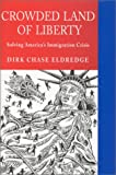 Crowded Land of Liberty, Dirk Chase Eldredge, 1882593413