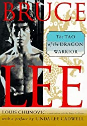 Bruce Lee: The Tao of the Dragon Warrior