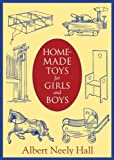 Homemade Toys for Girls and Boys, Albert Neely Hall, 1620876027