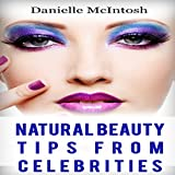 Amazing Natural Beauty Tips From Celebrities