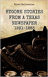 Bygone Stories from a Texas Newspaper: 1881 - 1883