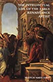 The Intellectual Life of the Early Renaissance Artist, Francis Ames-Lewis, 0300092954
