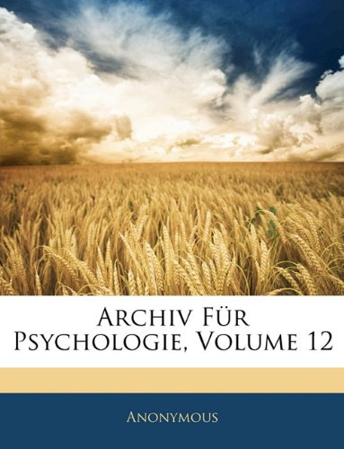 Read Online Archiv Fur Psychologie, Volume 12 (German Edition) pdf epub